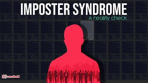 IMPOSTER SYNDROME – A Reality Check